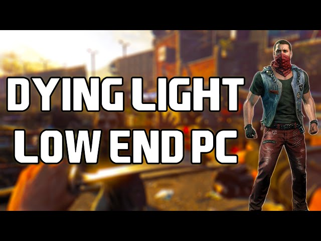 Dying Light Low Specs Patch Download
