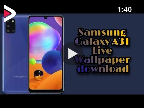 Samsung Galaxy A31 Live Wallpaper With Download Link دیدئو Dideo